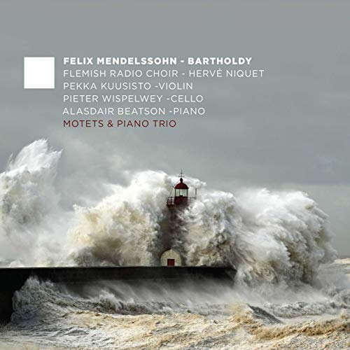 Mendelssohn – Motets and Piano Trio
